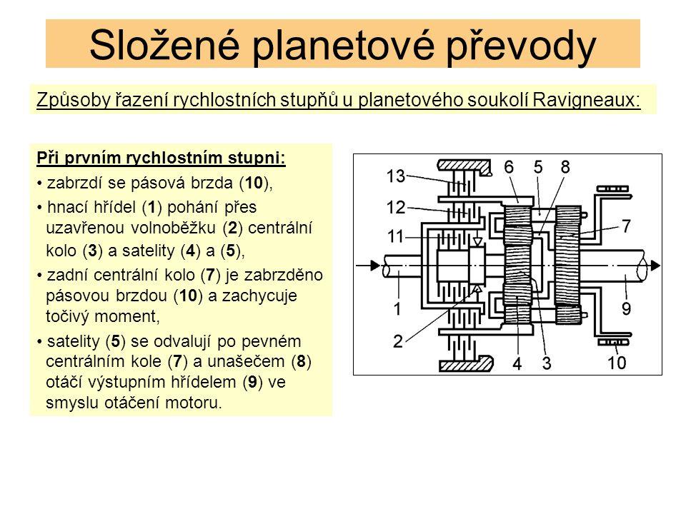 Způsoby řazení rychlostních stupňů u planetového soukolí Ravigneaux: Složené planetové převody Při prvním rychlostním stupni: zabrzdí se pásová brzda (10), hnací hřídel (1) pohání přes uzavřenou volnoběžku (2) centrální kolo (3) a satelity (4) a (5), zadní centrální kolo (7) je zabrzděno pásovou brzdou (10) a zachycuje točivý moment, satelity (5) se odvalují po pevném centrálním kole (7) a unašečem (8) otáčí výstupním hřídelem (9) ve smyslu otáčení motoru.