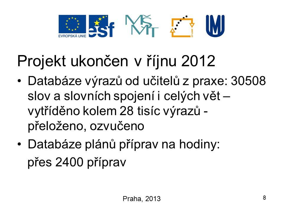 Projekt ukončen v říjnu 2012 Databáze výrazů od učitelů z praxe: 30508 slov a slovních spojení i celých vět – vytříděno kolem 28 tisíc výrazů - přelož