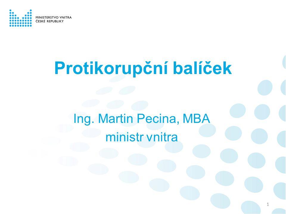 Protikorupční balíček Ing. Martin Pecina, MBA ministr vnitra 1