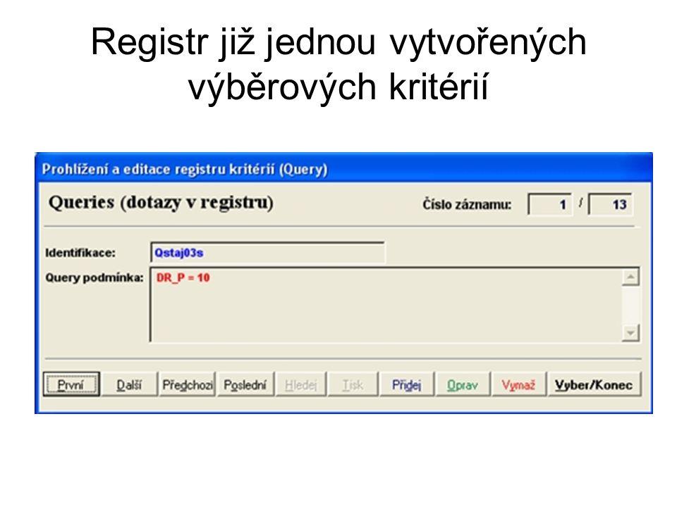 Registr již jednou vytvořených výběrových kritérií