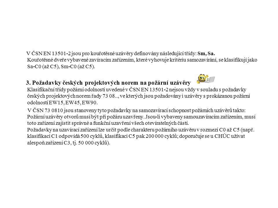 """V ČSN 73 0810 jsou stanoveny podmínky pro použití uzávěrů typu EI 1, EI 2 a EW ve stavbách v závislosti na druhu konstrukce stěny nebo stropu takto: """"Požární uzávěry EI osazené v konstrukcích stěn či stropů druhu DP1 mohou vykazovat kritérium izolace I 2."""