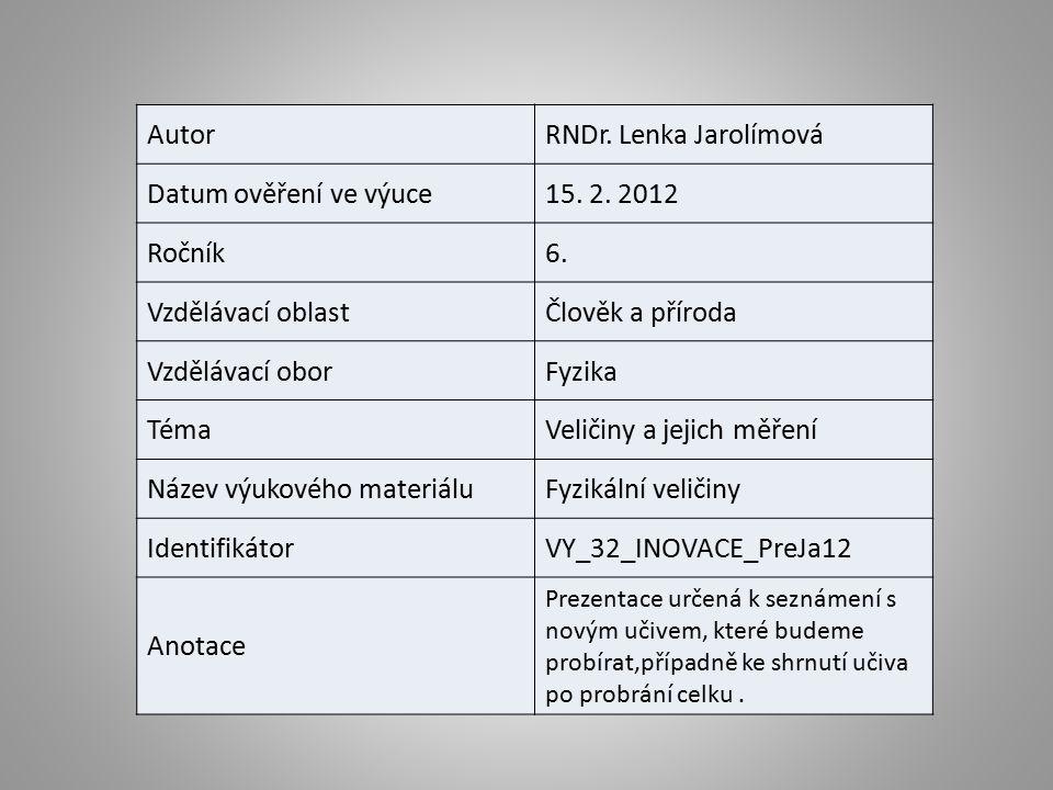 AutorRNDr. Lenka Jarolímová Datum ověření ve výuce15.