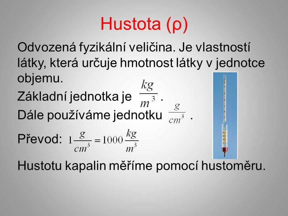Hustota (ρ) Odvozená fyzikální veličina.