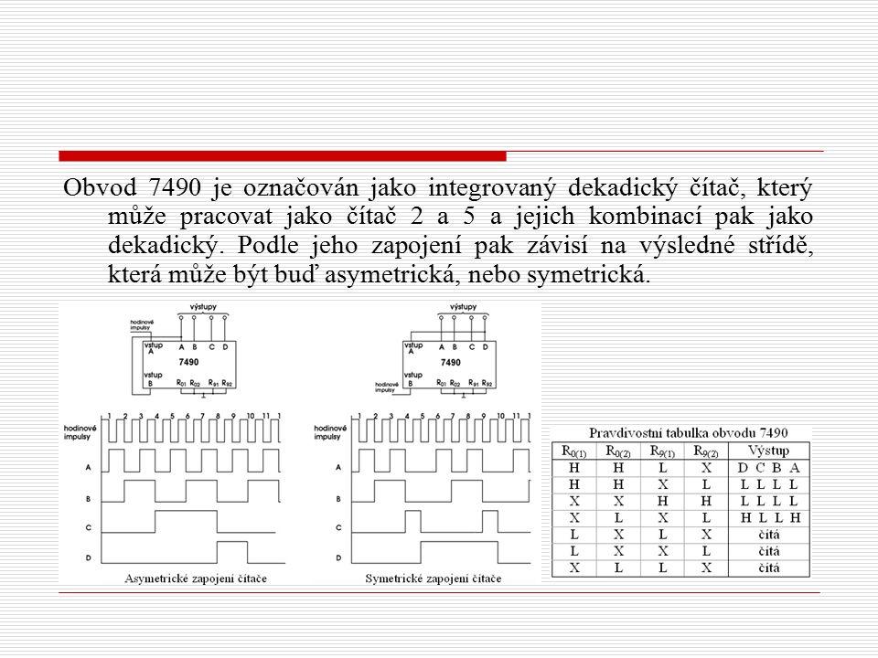 Obvod 7490 je označován jako integrovaný dekadický čítač, který může pracovat jako čítač 2 a 5 a jejich kombinací pak jako dekadický.