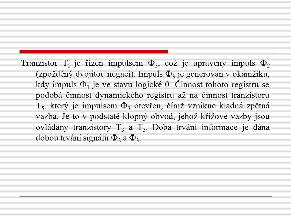Tranzistor T 5 je řízen impulsem  3, což je upravený impuls  2 (zpožděný dvojitou negací). Impuls  3 je generován v okamžiku, kdy impuls  1 je ve