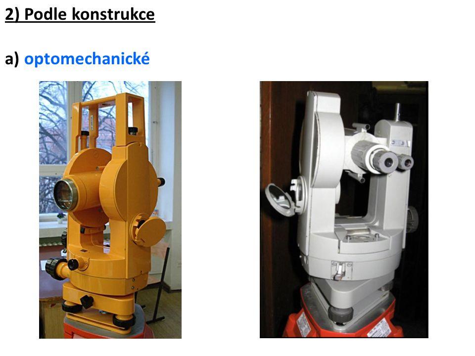 2) Podle konstrukce a) optomechanické