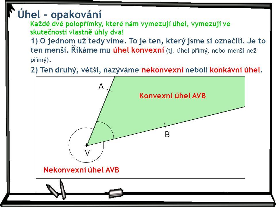 Úhel - m ě ření Jak je z již uvedeného jistě všem zřejmé, liší se úhly, tzn.