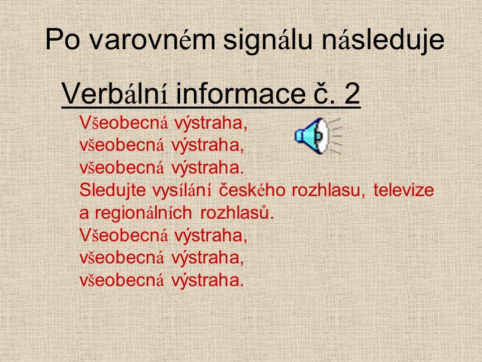 Po varovn é m sign á lu n á sleduje Verb á ln í informace č.