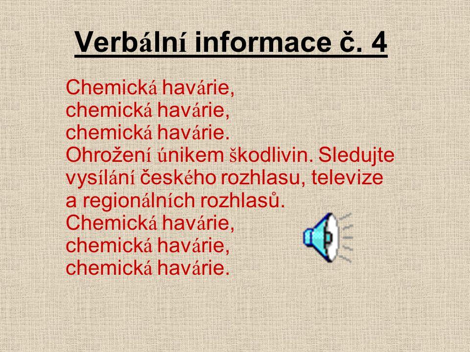 Verb á ln í informace č. 4 Chemick á hav á rie, chemick á hav á rie, chemick á hav á rie.