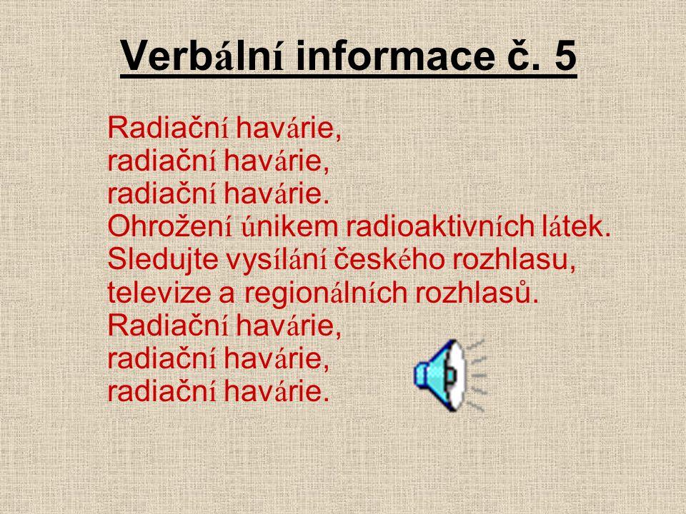Verb á ln í informace č. 5 Radiačn í hav á rie, radiačn í hav á rie, radiačn í hav á rie.