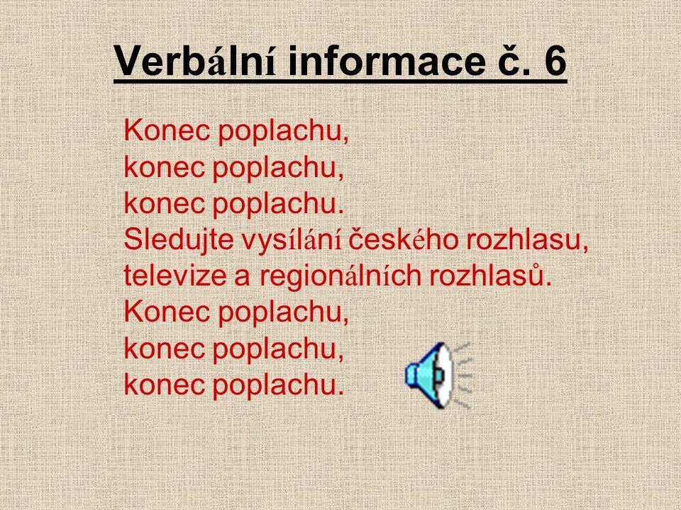 Verb á ln í informace č. 6 Konec poplachu, konec poplachu, konec poplachu.