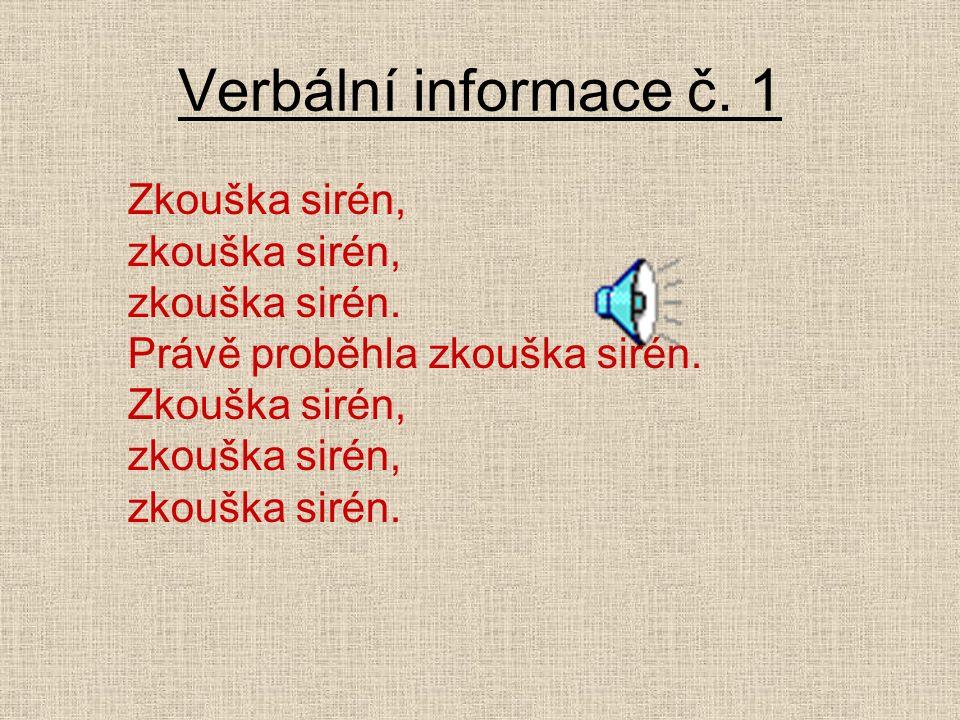 Verbální informace č. 1 Zkouška sirén, zkouška sirén, zkouška sirén.