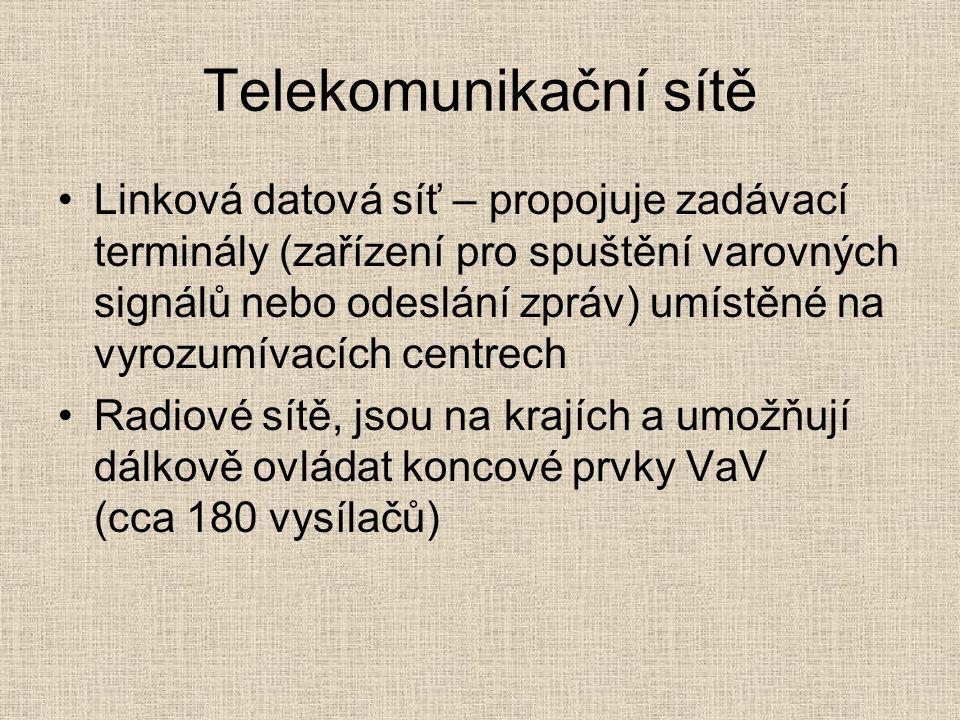 Telekomunikační sítě Linková datová síť – propojuje zadávací terminály (zařízení pro spuštění varovných signálů nebo odeslání zpráv) umístěné na vyrozumívacích centrech Radiové sítě, jsou na krajích a umožňují dálkově ovládat koncové prvky VaV (cca 180 vysílačů)