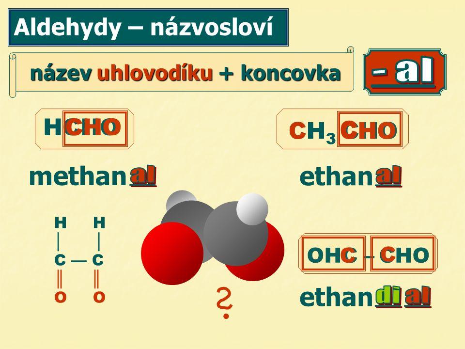 Propenal – AKROLEIN t.t.=- 87°C, t.v.= 52,5°C CH 2 = CHCHO  bezbarvá kapalina  ostře zapáchá Použití: k dezinfekci kanálů výroba plastů  velmi jedovatá
