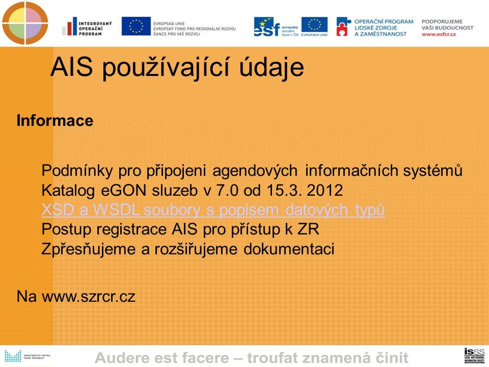 AIS používající údaje Informace Podmínky pro připojeni agendových informačních systémů Katalog eGON sluzeb v 7.0 od 15.3.