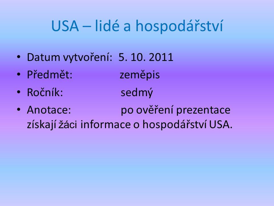 USA – lidé a hospodářství Datum vytvoření: 5. 10.