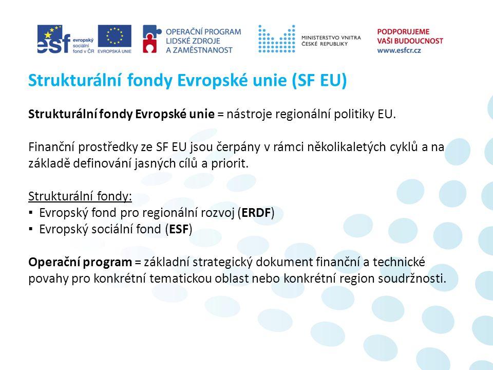 Strukturální fondy Evropské unie = nástroje regionální politiky EU.