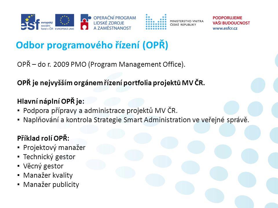 OPŘ – do r. 2009 PMO (Program Management Office).