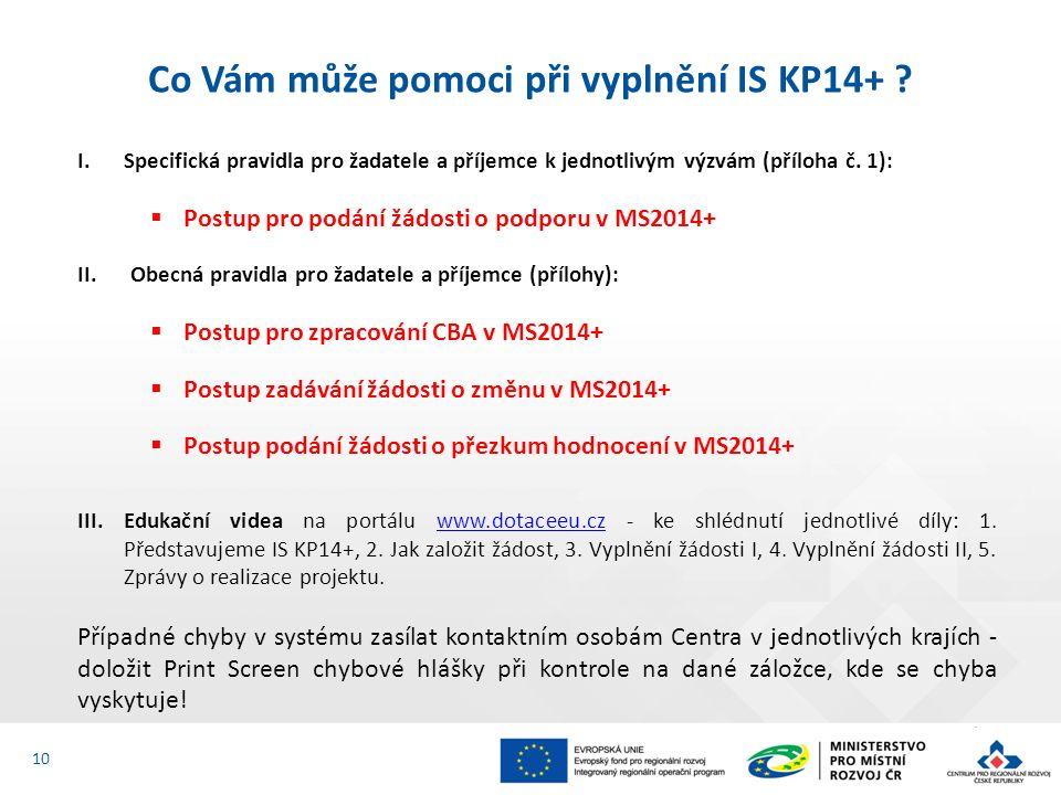 I.Specifická pravidla pro žadatele a příjemce k jednotlivým výzvám (příloha č. 1):  Postup pro podání žádosti o podporu v MS2014+ II. Obecná pravidla