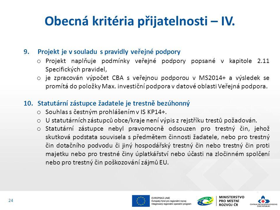 9.Projekt je v souladu s pravidly veřejné podpory o Projekt naplňuje podmínky veřejné podpory popsané v kapitole 2.11 Specifických pravidel, o je zpra