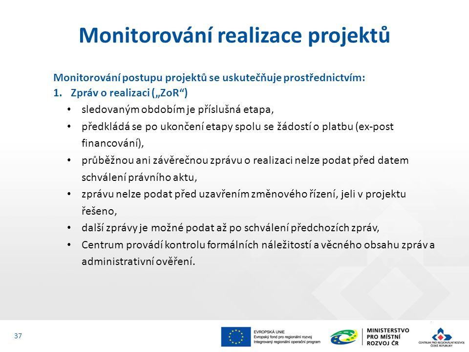 """Monitorování postupu projektů se uskutečňuje prostřednictvím: 1.Zpráv o realizaci (""""ZoR"""") sledovaným obdobím je příslušná etapa, předkládá se po ukonč"""