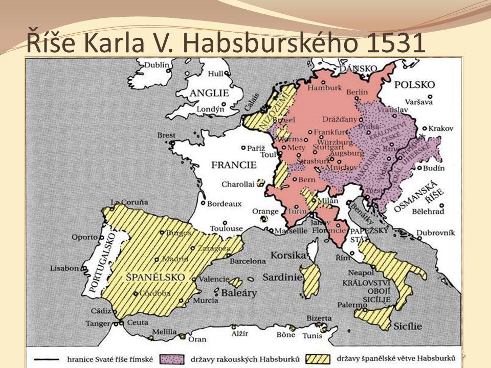 Říše Karla V. Habsburského 1531 7 Sociální politika v mezinárodním kontextu. Jabok / ETF 2015. Michael Martinek12