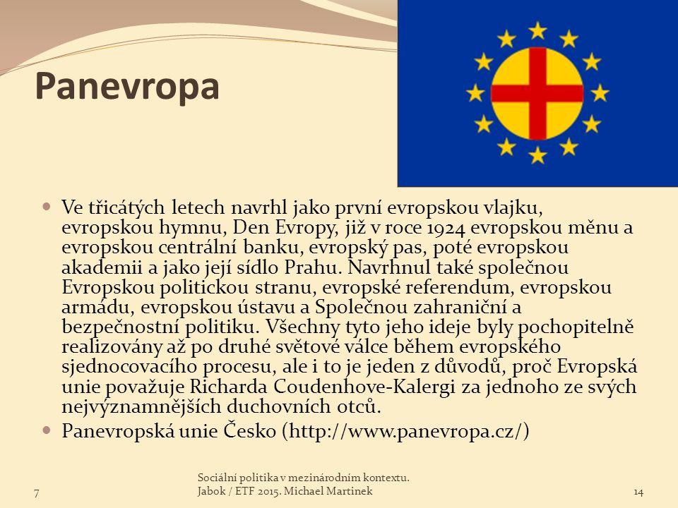 Panevropa Ve třicátých letech navrhl jako první evropskou vlajku, evropskou hymnu, Den Evropy, již v roce 1924 evropskou měnu a evropskou centrální ba