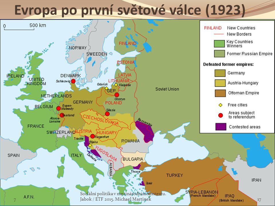 Evropa po první světové válce (1923) 7 Sociální politika v mezinárodním kontextu. Jabok / ETF 2015. Michael Martinek17