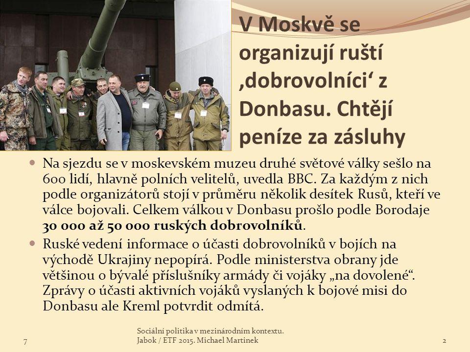 V Moskvě se organizují ruští 'dobrovolníci' z Donbasu. Chtějí peníze za zásluhy Na sjezdu se v moskevském muzeu druhé světové války sešlo na 600 lidí,