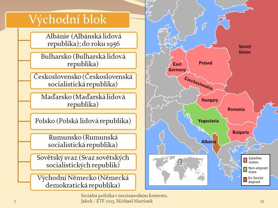 Východní blok Albánie (Albánská lidová republika); do roku 1956 Bulharsko (Bulharská lidová republika) Československo (Československá socialistická re
