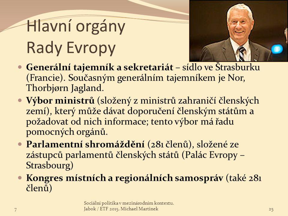 Hlavní orgány Rady Evropy Generální tajemník a sekretariát – sídlo ve Štrasburku (Francie). Současným generálním tajemníkem je Nor, Thorbjørn Jagland.