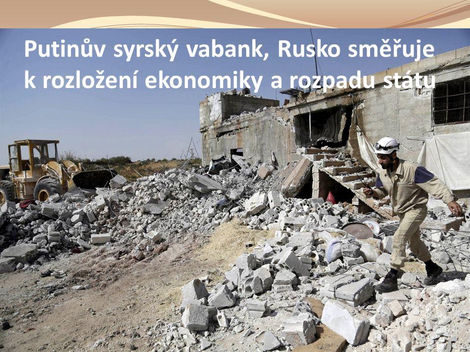7 3 Putinův syrský vabank, Rusko směřuje k rozložení ekonomiky a rozpadu státu