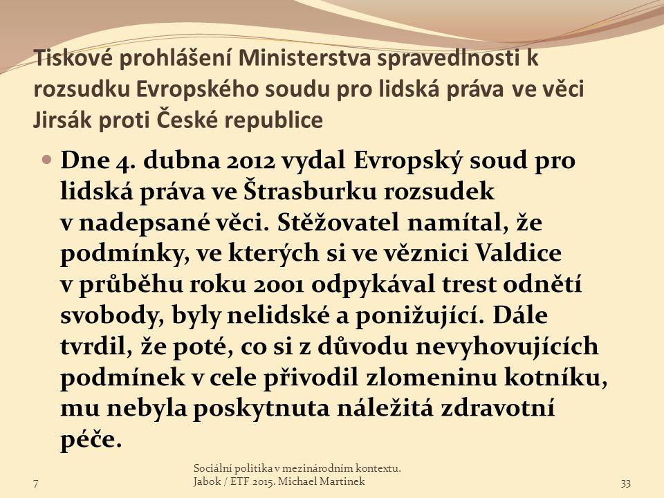 Tiskové prohlášení Ministerstva spravedlnosti k rozsudku Evropského soudu pro lidská práva ve věci Jirsák proti České republice Dne 4. dubna 2012 vyda