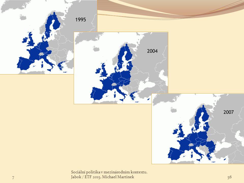 7 Sociální politika v mezinárodním kontextu. Jabok / ETF 2015. Michael Martinek56
