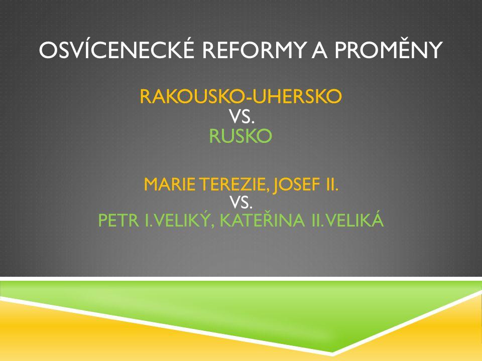 OSVÍCENECKÉ REFORMY A PROMĚNY RAKOUSKO-UHERSKO VS.