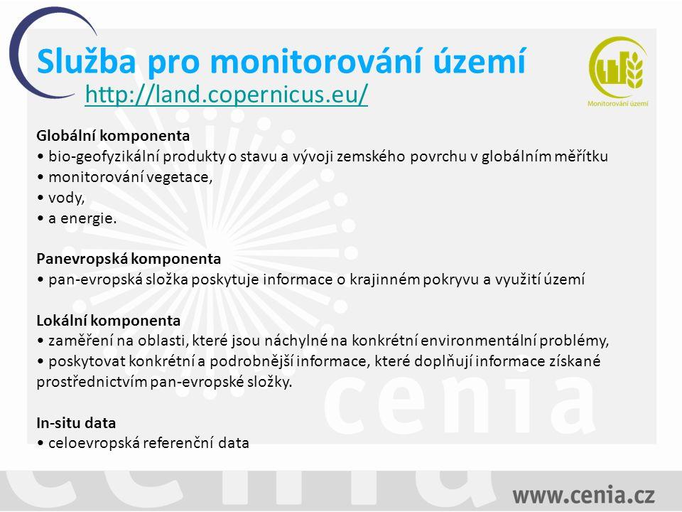 Služba pro monitorování území http://land.copernicus.eu/ Globální komponenta bio-geofyzikální produkty o stavu a vývoji zemského povrchu v globálním měřítku monitorování vegetace, vody, a energie.