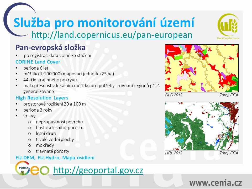 Služba pro monitorování území http://land.copernicus.eu/pan-european Pan-evropská složka po registraci data volně ke stažení CORINE Land Cover perioda 6 let měřítko 1:100 000 (mapovací jednotka 25 ha) 44 tříd krajinného pokryvu malá přesnost v lokálním měřítku pro potřeby srovnání regionů příliš generalizované High Resolution Layers prostorové rozlišení 20 a 100 m perioda 3 roky vrstvy o nepropustnost povrchu o hustota lesního porostu o lesní druh o trvalé vodní plochy o mokřady o travnaté porosty EU-DEM, EU-Hydro, Mapa osídlení HRL 2012 Zdroj: EEA CLC 2012 Zdroj: EEA http://geoportal.gov.cz