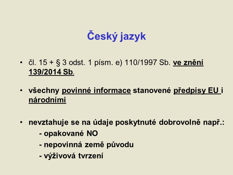 Český jazyk čl. 15 + § 3 odst. 1 písm. e) 110/1997 Sb.