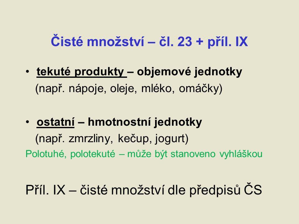 Čisté množství – čl. 23 + příl. IX tekuté produkty – objemové jednotky (např.