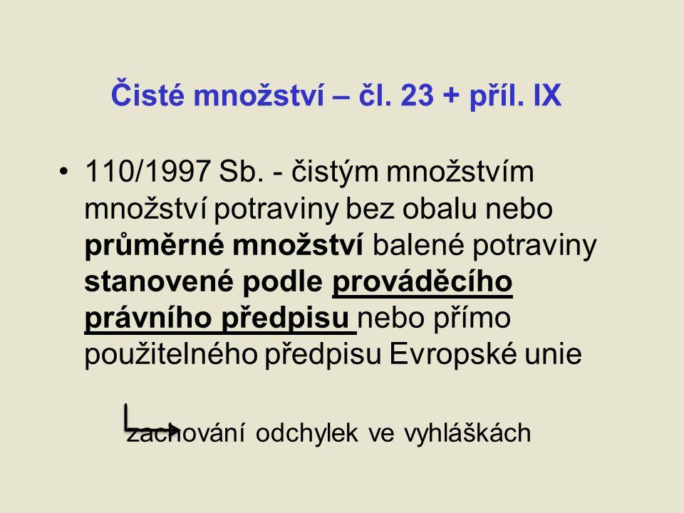 Čisté množství – čl. 23 + příl. IX 110/1997 Sb.