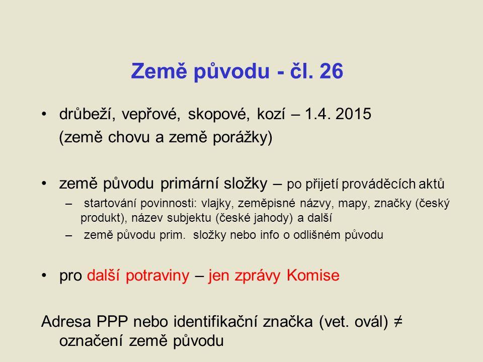 Země původu - čl. 26 drůbeží, vepřové, skopové, kozí – 1.4.