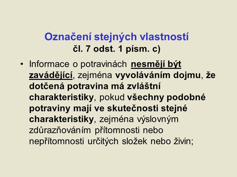 Označení stejných vlastností čl. 7 odst. 1 písm.