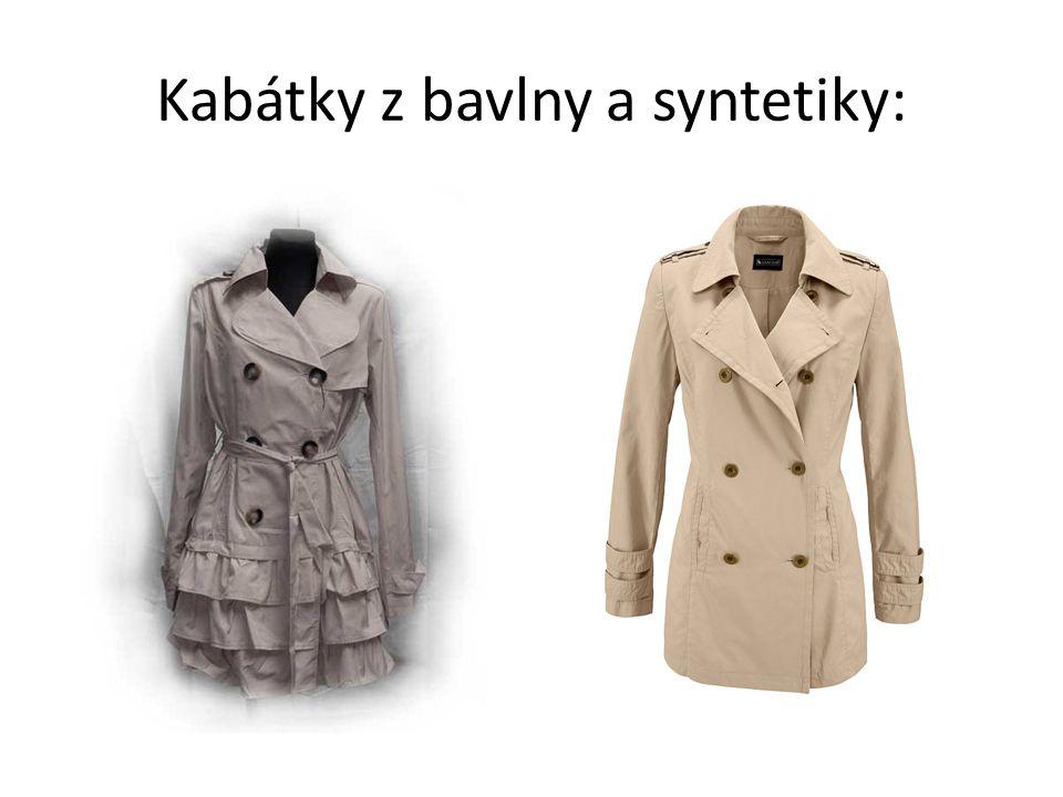 Plášťovky vlnařského typu: Textilie pro jarní nebo podzimní pláště Liší se hmotností a objemností Gabardén, tvíd – i na obleky Velur, flauš, krul - tkaniny s vlasem, měkkým omakem Jednobarevné nebo vzorované