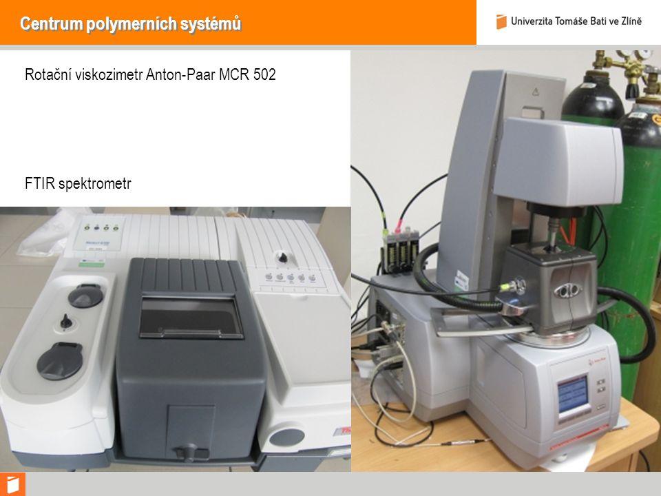 Centrum polymerních systémů Rotační viskozimetr Anton-Paar MCR 502 FTIR spektrometr
