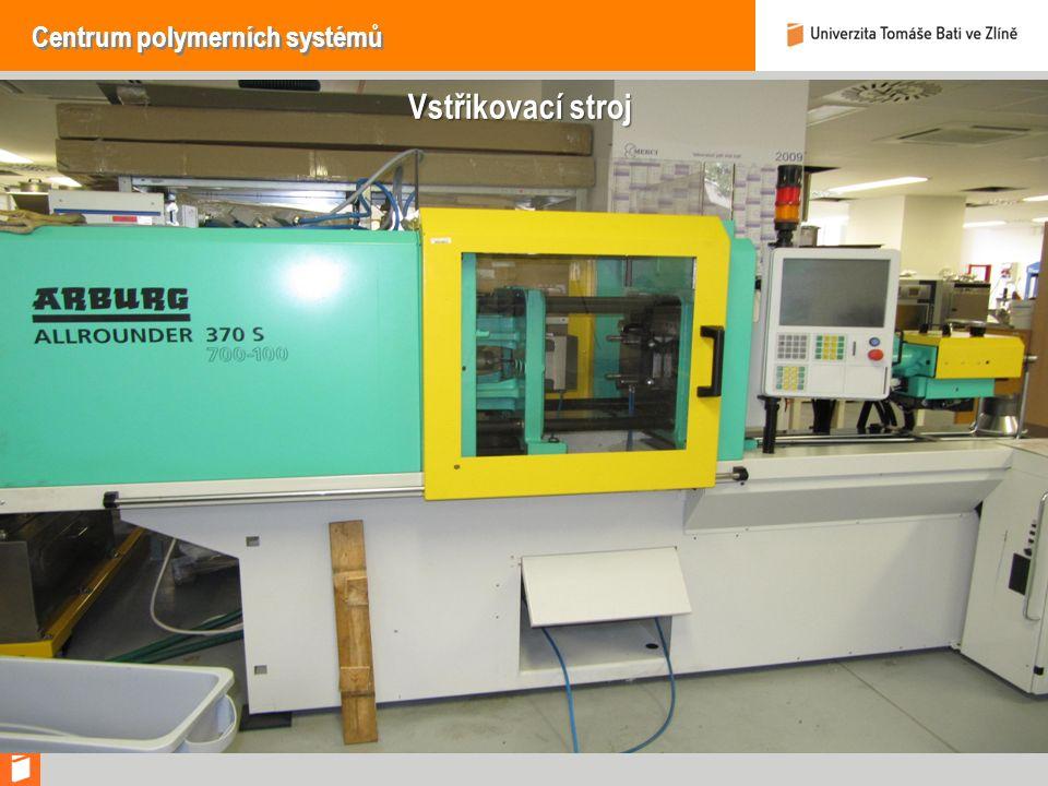 Centrum polymerních systémů Vstřikovací stroj