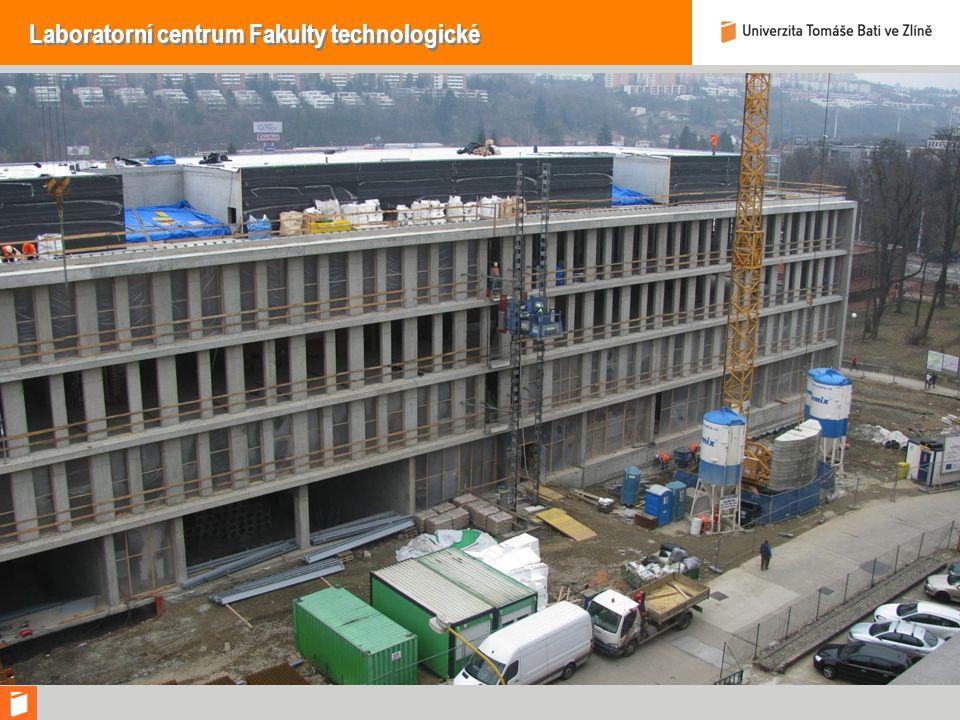 Laboratorní centrum Fakulty technologické Současný stav výstavby: