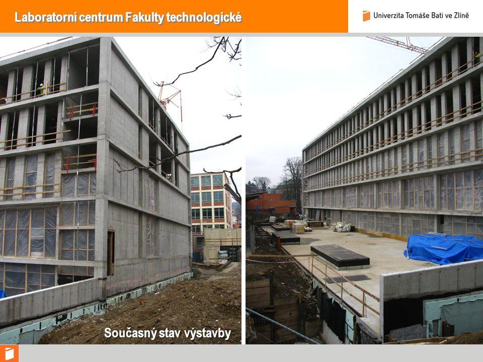 Laboratorní centrum Fakulty technologické Současný stav výstavby