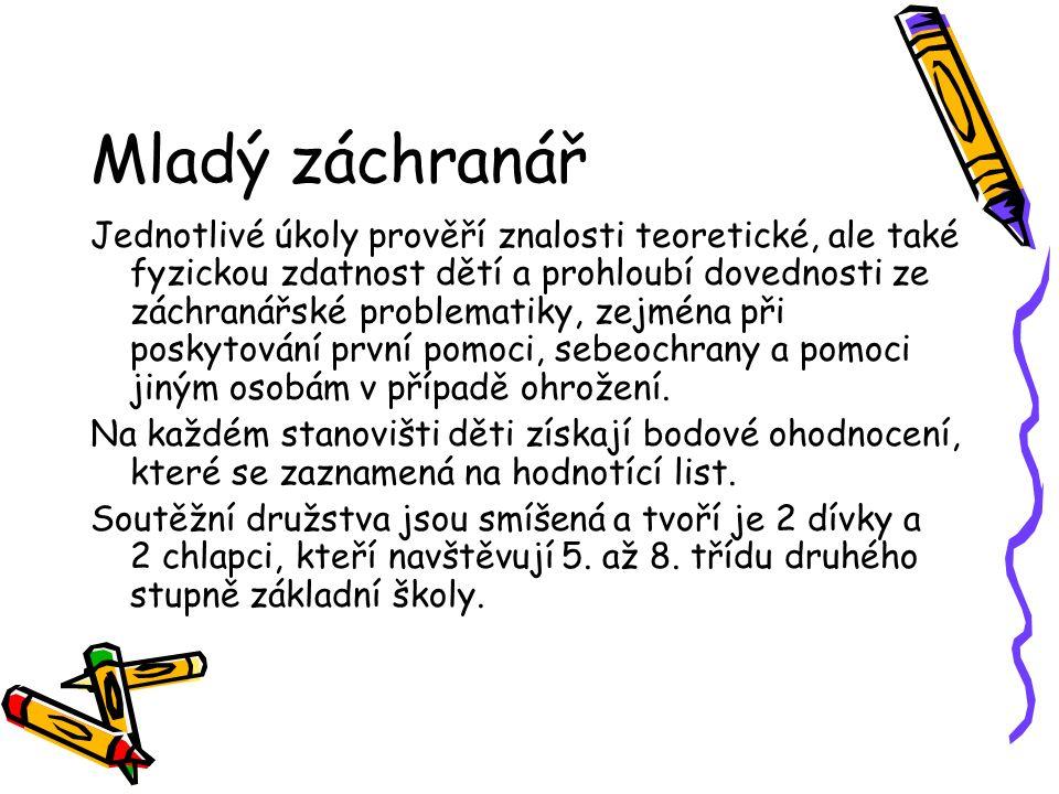 Mladý záchranář Letošní ročník soutěže Mladý záchranář 2014 proběhne v měsících květnu a červnu na všech územních odborech HZS Ústeckého kraje.
