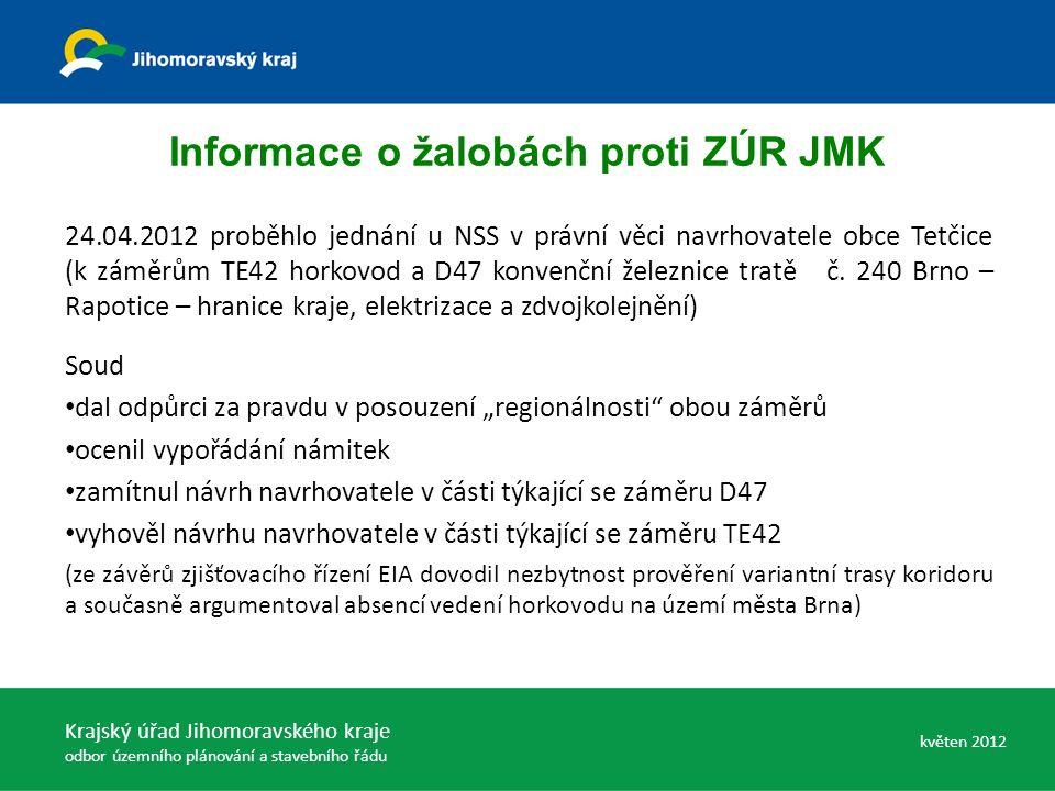 Informace o žalobách proti ZÚR JMK 24.04.2012 proběhlo jednání u NSS v právní věci navrhovatele obce Tetčice (k záměrům TE42 horkovod a D47 konvenční železnice tratě č.