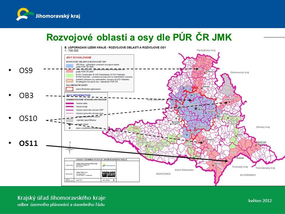 OS9 OB3 OS10 OS11 Rozvojové oblasti a osy dle PÚR ČR JMK Krajský úřad Jihomoravského kraje odbor územního plánování a stavebního řádu květen 2012